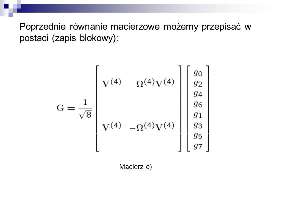 Poprzednie równanie macierzowe możemy przepisać w postaci (zapis blokowy): Macierz c)