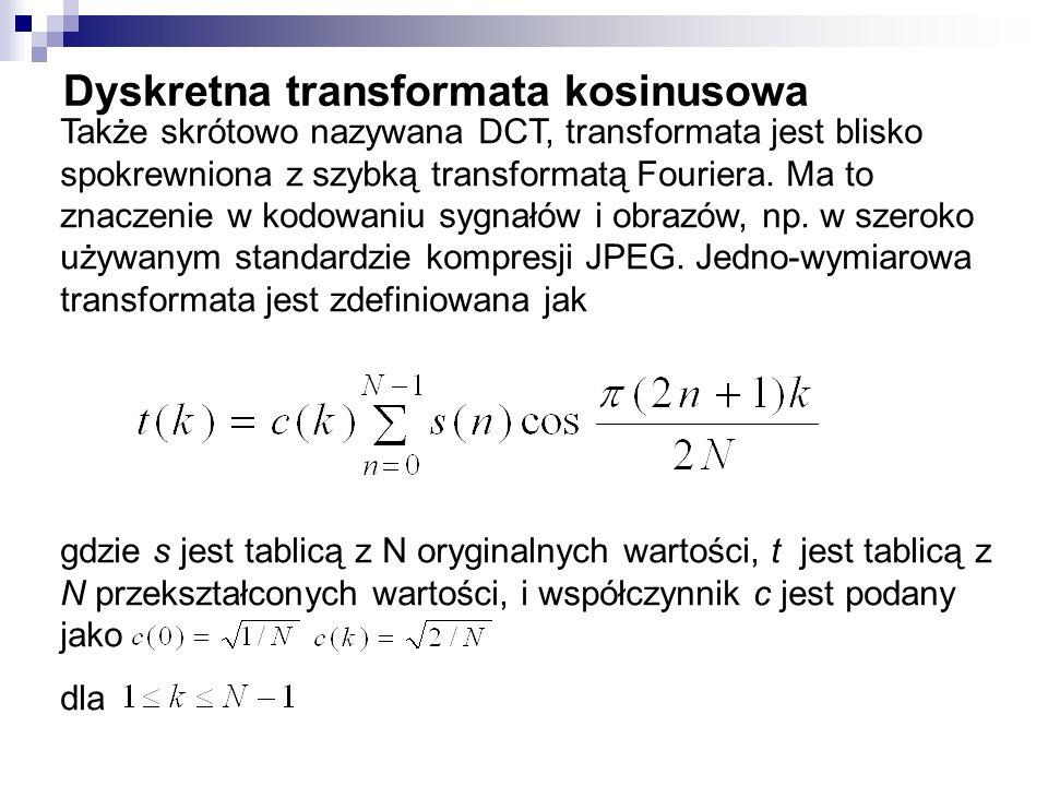 Dyskretna transformata kosinusowa Także skrótowo nazywana DCT, transformata jest blisko spokrewniona z szybką transformatą Fouriera. Ma to znaczenie w