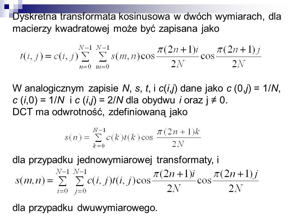 Dyskretna transformata kosinusowa w dwóch wymiarach, dla macierzy kwadratowej może być zapisana jako W analogicznym zapisie N, s, t, i c(i,j) dane jak