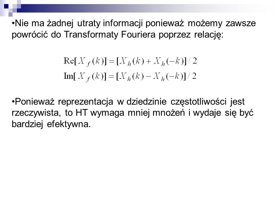 Nie ma żadnej utraty informacji ponieważ możemy zawsze powrócić do Transformaty Fouriera poprzez relację: Ponieważ reprezentacja w dziedzinie częstotl