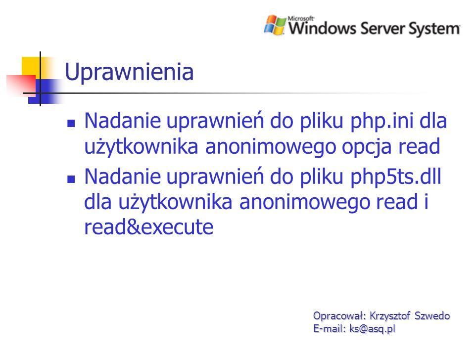 Konfiguracja IIS 6 cd.6 Opracował: Krzysztof Szwedo E-mail: ks@asq.pl W zakładce home directory wchodzimy do zakładki configuration i dodajemy rozszerzenie dla php