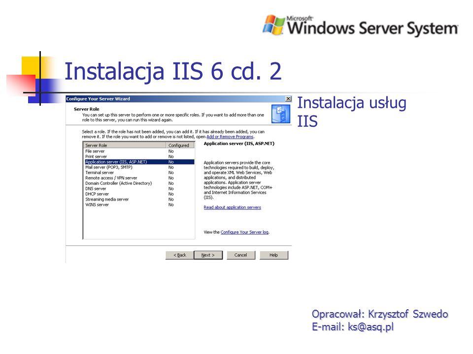 Konfiguracja IIS 6 Opracował: Krzysztof Szwedo E-mail: ks@asq.pl Zarządzanie serwerem www przy użyciu konsoli mmc