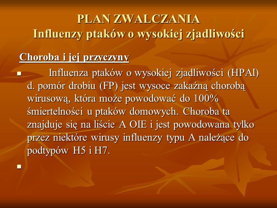 PLAN ZWALCZANIA Influenzy ptaków o wysokiej zjadliwości Choroba i jej przyczyny Choroba i jej przyczyny Influenza ptaków o wysokiej zjadliwości (HPAI)