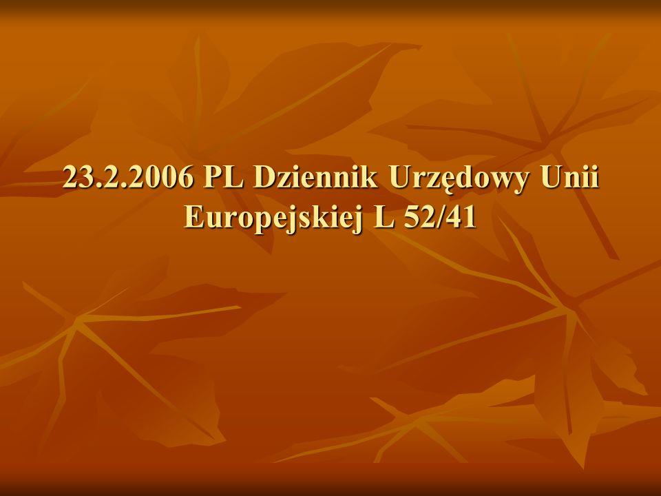23.2.2006 PL Dziennik Urzędowy Unii Europejskiej L 52/41