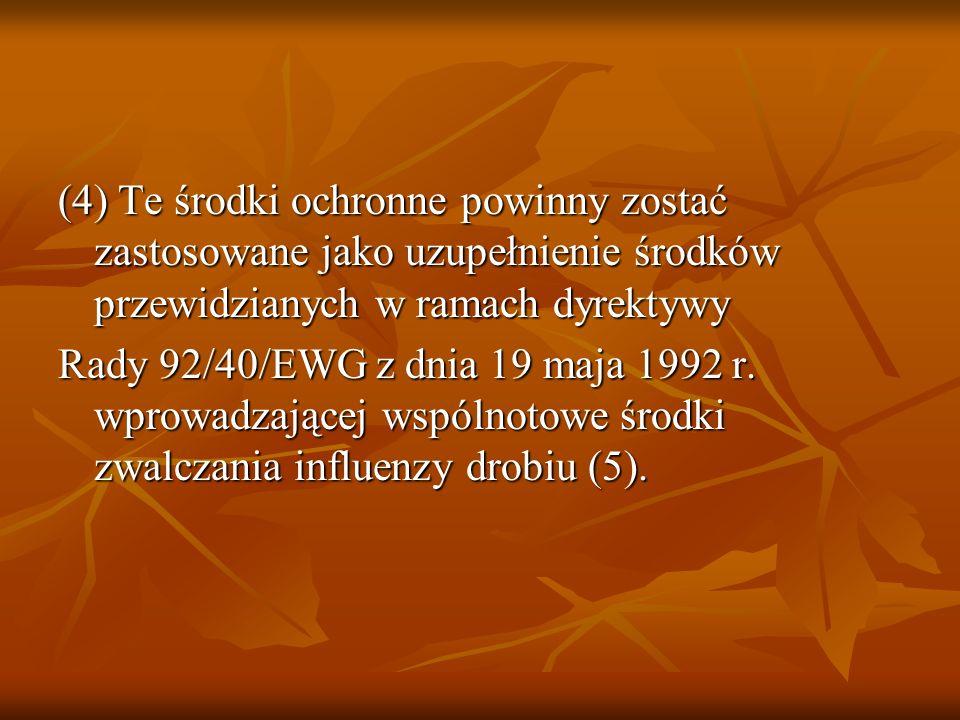 (4) Te środki ochronne powinny zostać zastosowane jako uzupełnienie środków przewidzianych w ramach dyrektywy Rady 92/40/EWG z dnia 19 maja 1992 r. wp