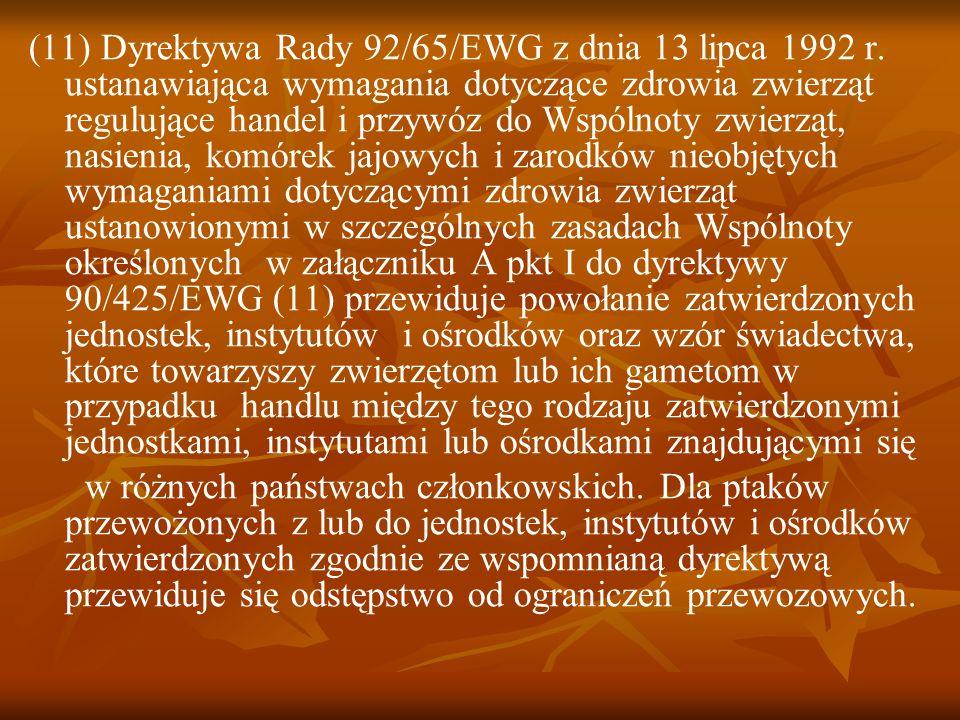 (11) Dyrektywa Rady 92/65/EWG z dnia 13 lipca 1992 r.