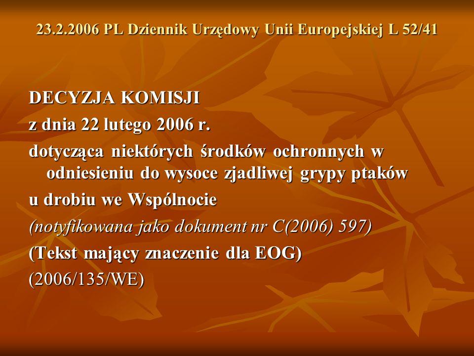 DECYZJA KOMISJI z dnia 22 lutego 2006 r. dotycząca niektórych środków ochronnych w odniesieniu do wysoce zjadliwej grypy ptaków u drobiu we Wspólnocie