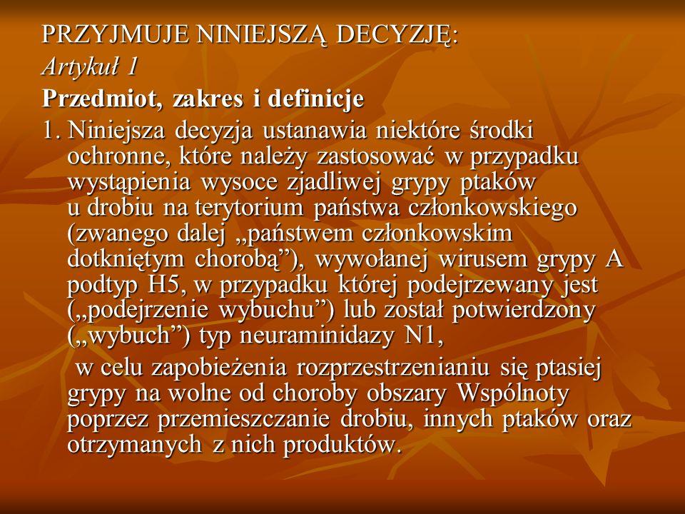 PRZYJMUJE NINIEJSZĄ DECYZJĘ: Artykuł 1 Przedmiot, zakres i definicje 1.