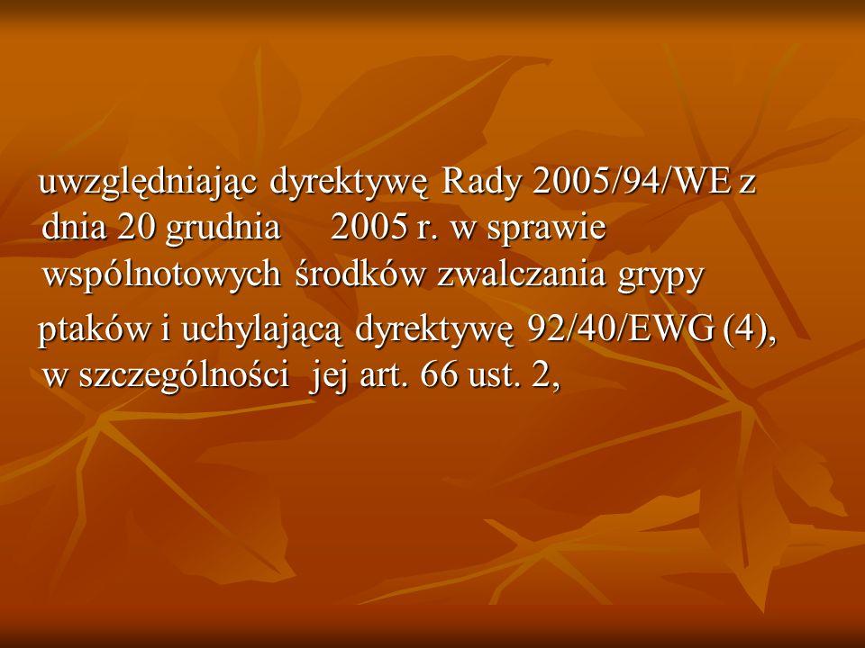 uwzględniając dyrektywę Rady 2005/94/WE z dnia 20 grudnia 2005 r.
