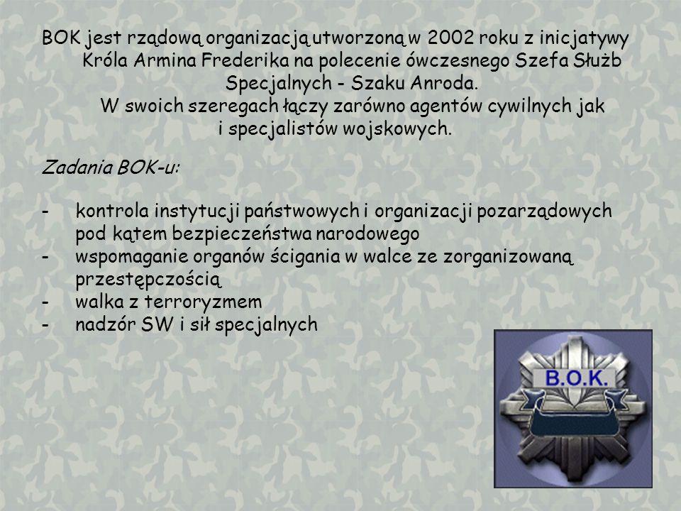 BOK jest rządową organizacją utworzoną w 2002 roku z inicjatywy Króla Armina Frederika na polecenie ówczesnego Szefa Służb Specjalnych - Szaku Anroda.