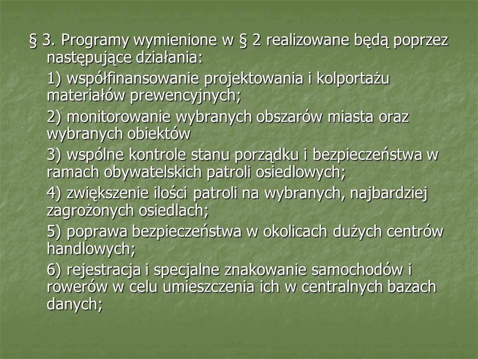 § 3. Programy wymienione w § 2 realizowane będą poprzez następujące działania: 1) współfinansowanie projektowania i kolportażu materiałów prewencyjnyc