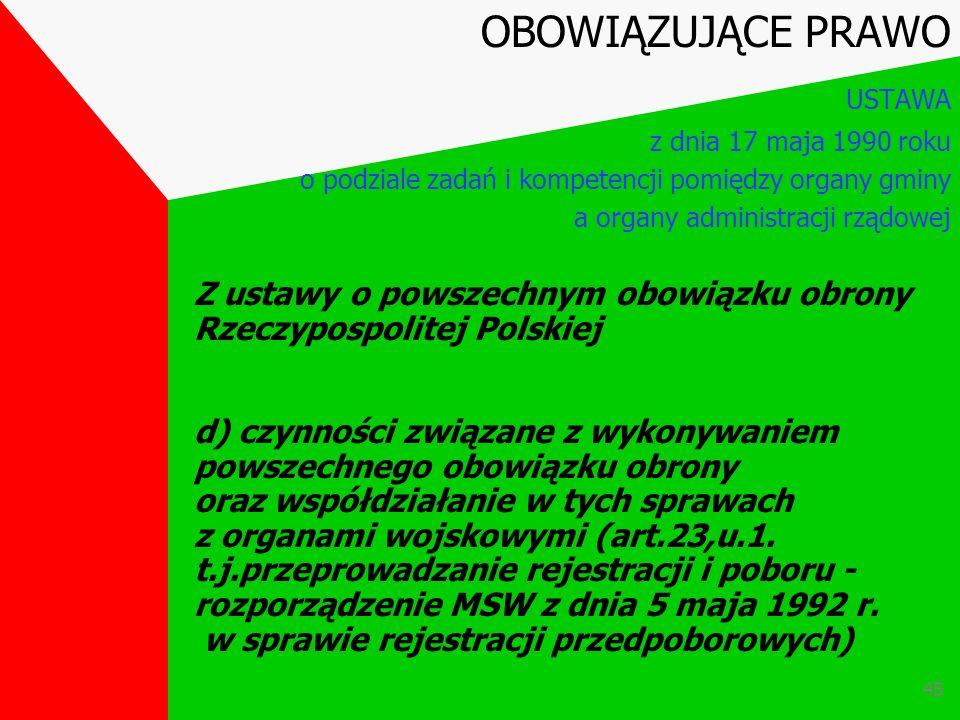 44 Z ustawy o powszechnym obowiązku obrony Rzeczypospolitej Polskiej c) uwzględnienie postulatów dotyczących potrzeb Sił Zbrojnych i obrony cywilnej,