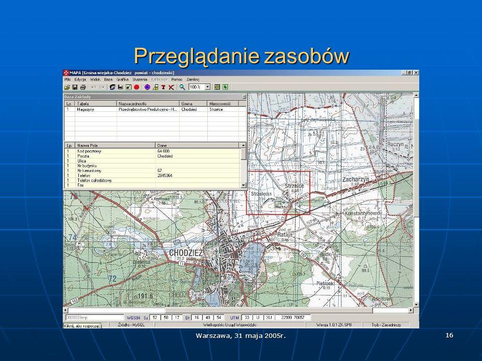 Warszawa, 31 maja 2005r. 16 Przeglądanie zasobów