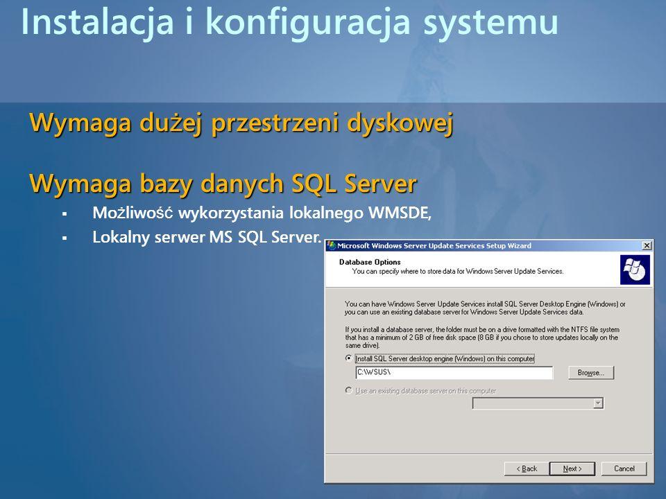 Instalacja i konfiguracja systemu Wymaga du ż ej przestrzeni dyskowej Wymaga bazy danych SQL Server Mo ż liwo ść wykorzystania lokalnego WMSDE, Lokaln
