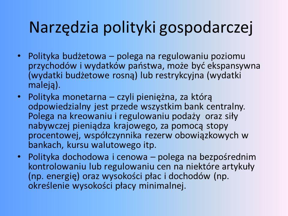 Narzędzia polityki gospodarczej Polityka budżetowa – polega na regulowaniu poziomu przychodów i wydatków państwa, może być ekspansywna (wydatki budżet