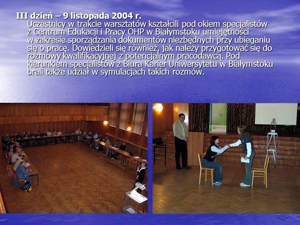 III dzień – 9 listopada 2004 r.