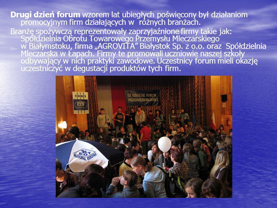 Drugi dzień forum wzorem lat ubiegłych poświęcony był działaniom promocyjnym firm działających w różnych branżach.