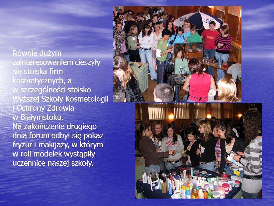 Równie dużym zainteresowaniem cieszyły się stoiska firm kosmetycznych, a w szczególności stoisko Wyższej Szkoły Kosmetologii i Ochrony Zdrowia w Białymstoku.