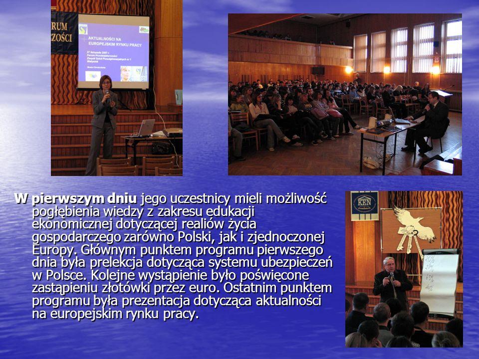 W pierwszym dniu jego uczestnicy mieli możliwość pogłębienia wiedzy z zakresu edukacji ekonomicznej dotyczącej realiów życia gospodarczego zarówno Polski, jak i zjednoczonej Europy.