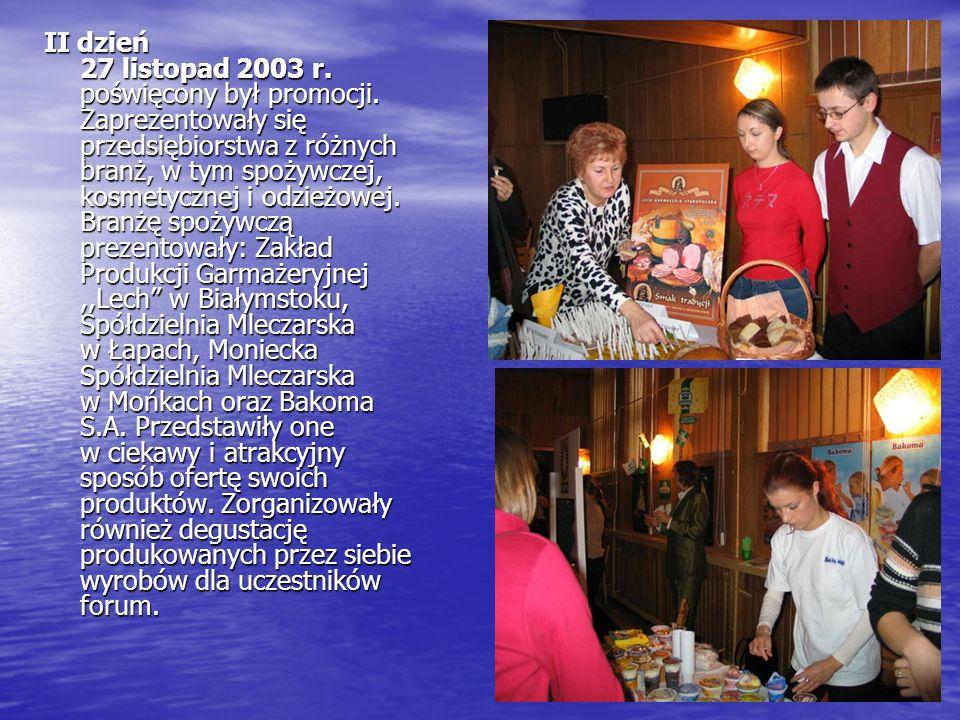 II dzień 27 listopad 2003 r. poświęcony był promocji.
