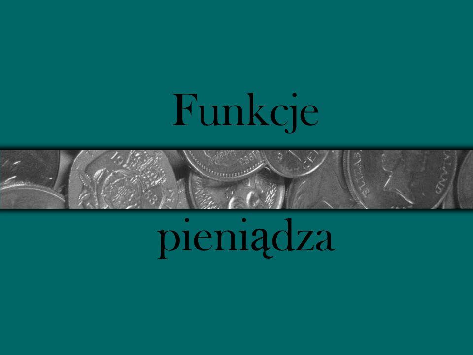 Pieniadz… Zarówno podczas całej swojej historii istnienia jak i obecnie pieniądz pełni cztery podstawowe funkcje.