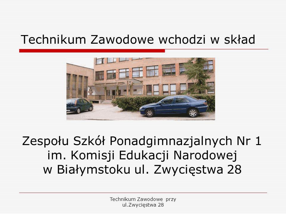 Technikum Zawodowe przy ul.Zwycięstwa 28 Technikum Zawodowe wchodzi w skład Zespołu Szkół Ponadgimnazjalnych Nr 1 im. Komisji Edukacji Narodowej w Bia