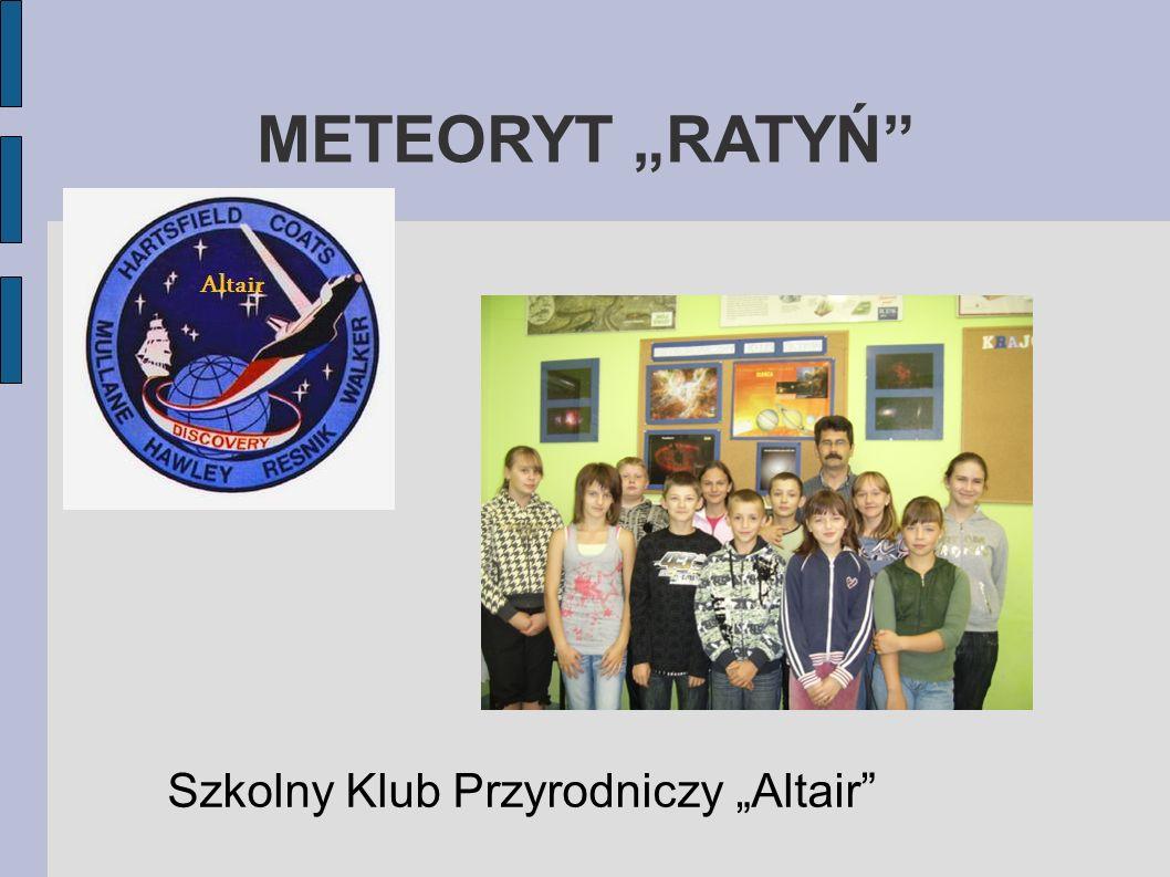 METEORYT RATYŃ Szkolny Klub Przyrodniczy Altair