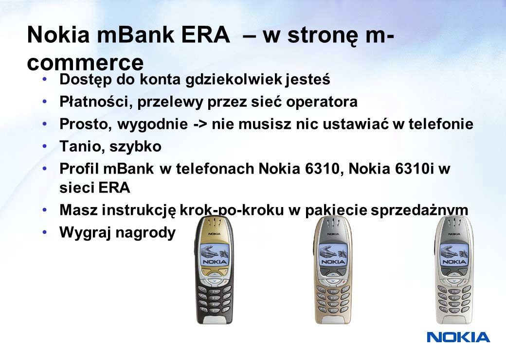 Profil w telefonach Nokia Profil = dostęp do mojego konta mBanku http://wap.mbank.com.pl/ Bez programowania, bez ustawień Po prostu połącz się Wykonaj transakcję szybko i tanio (GPRS)