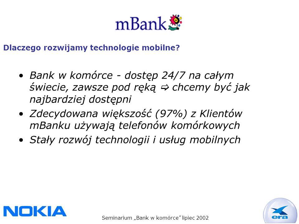 Seminarium Bank w komórce lipiec 2002 Dlaczego rozwijamy technologie mobilne.