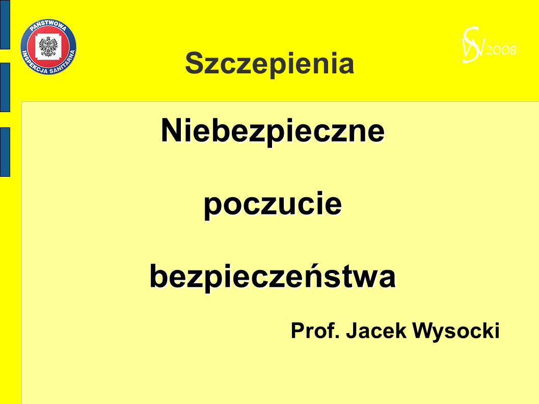 Szczepienia Niebezpiecznepoczuciebezpieczeństwa Prof. Jacek Wysocki