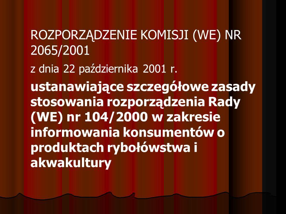 ROZPORZĄDZENIE KOMISJI (WE) NR 2065/2001 z dnia 22 października 2001 r. ustanawiające szczegółowe zasady stosowania rozporządzenia Rady (WE) nr 104/20