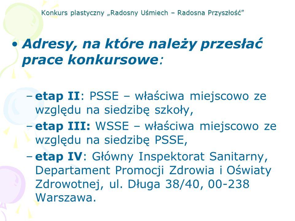 Konkurs plastyczny Radosny Uśmiech – Radosna Przyszłość Adresy, na które należy przesłać prace konkursowe: –etap II: PSSE – właściwa miejscowo ze wzgl