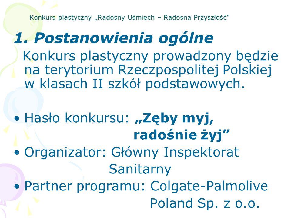 Konkurs plastyczny Radosny Uśmiech – Radosna Przyszłość 1. Postanowienia ogólne Konkurs plastyczny prowadzony będzie na terytorium Rzeczpospolitej Pol