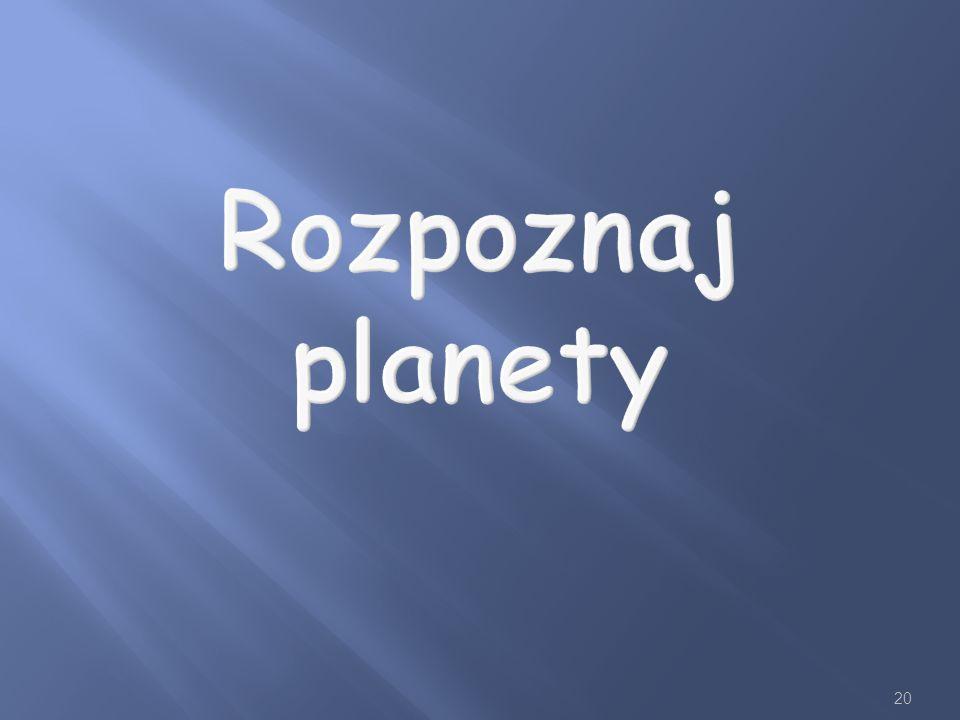 20 Rozpoznaj planety