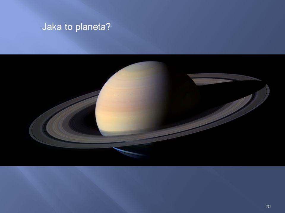 29 Jaka to planeta?