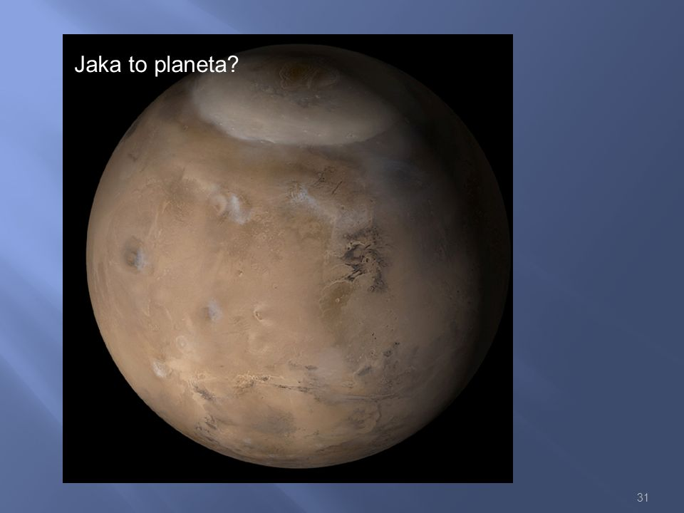 31 Jaka to planeta?