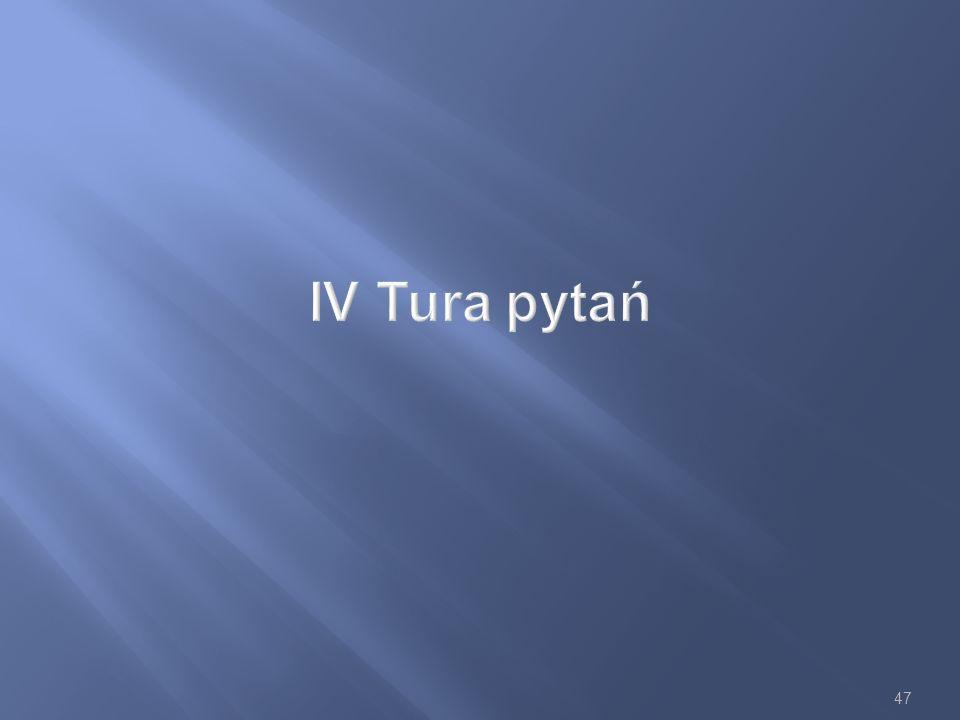 47 IV Tura pytań