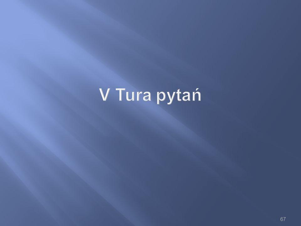 67 V Tura pytań