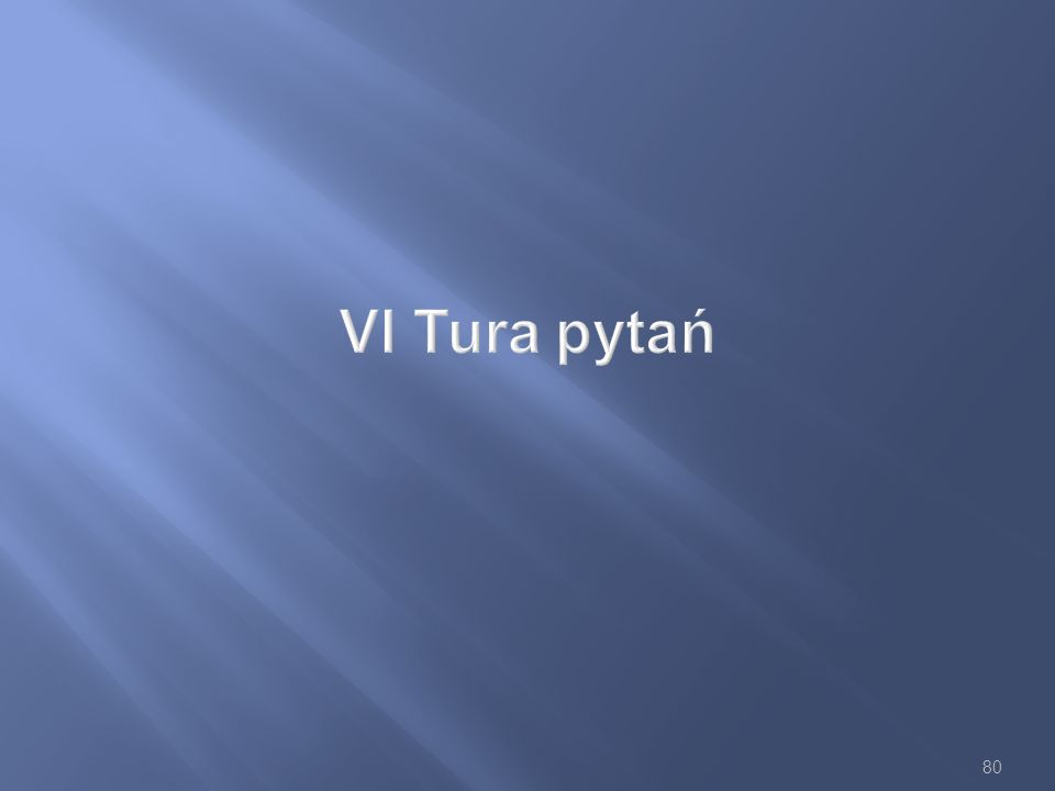 80 VI Tura pytań