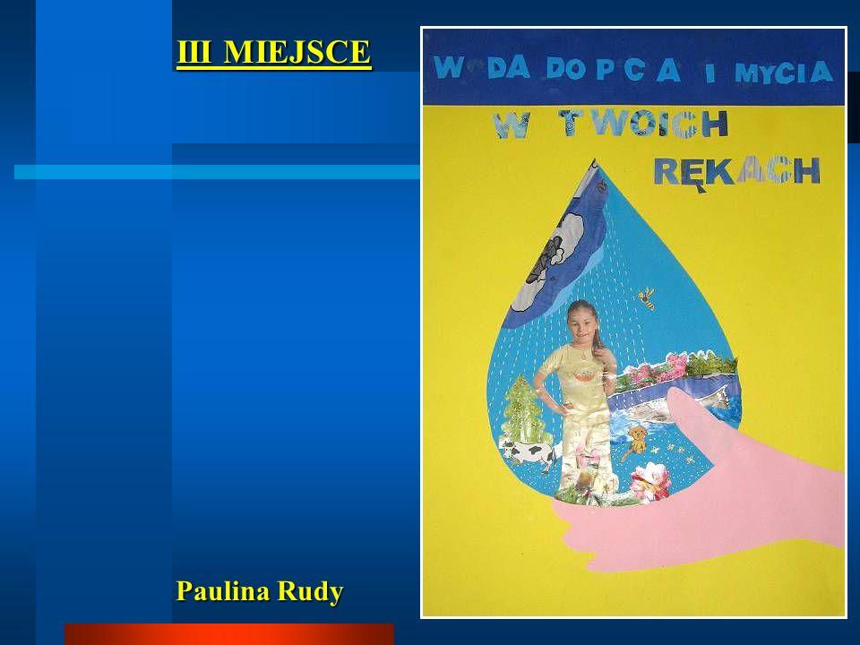 III MIEJSCE III MIEJSCE Paulina Rudy