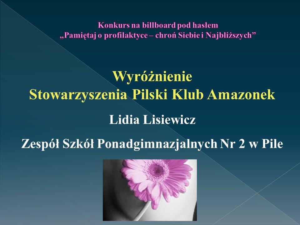 Wyróżnienie Stowarzyszenia Pilski Klub Amazonek Lidia Lisiewicz Zespół Szkół Ponadgimnazjalnych Nr 2 w Pile