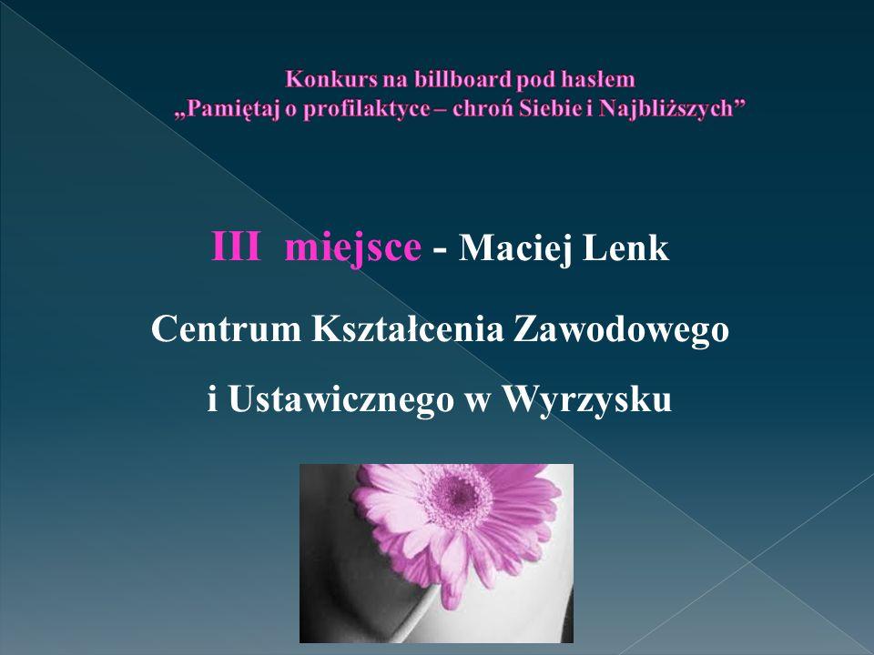 III miejsce - Maciej Lenk Centrum Kształcenia Zawodowego i Ustawicznego w Wyrzysku