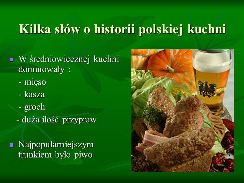 Najstarsze potrawy, które można by uznać za tradycyjnie polskie i jednocześnie wciąż popularne, pochodzą z XIX wiecznych książek kucharskich.