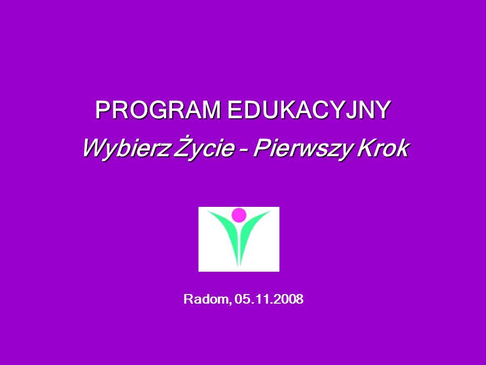 PROGRAM EDUKACYJNY Wybierz Życie – Pierwszy Krok Radom, 05.11.2008