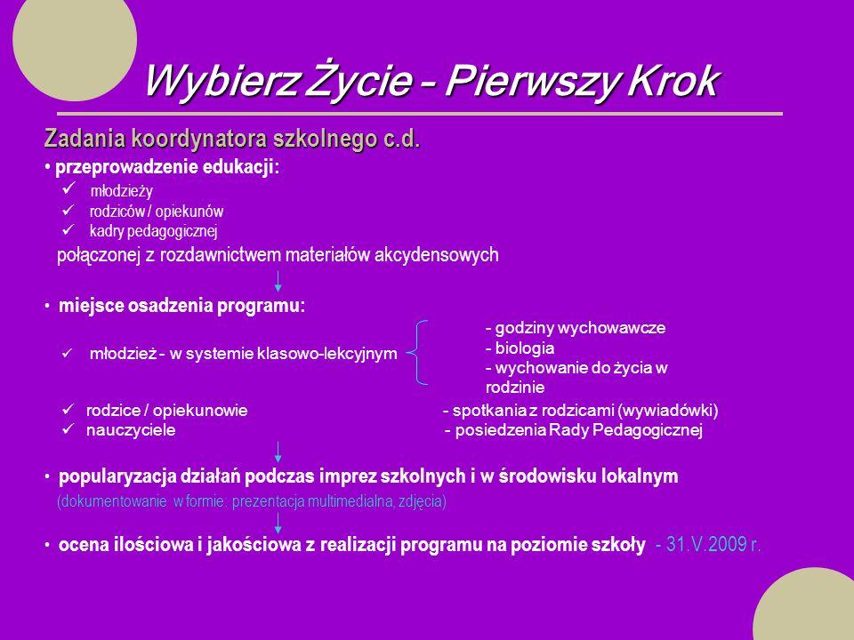 Wybierz Życie – Pierwszy Krok Zadania koordynatora szkolnego c.d.