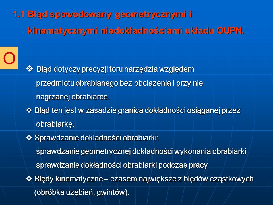 1.1 Błąd spowodowany geometrycznymi i kinematycznymi niedokładnościami układu OUPN. kinematycznymi niedokładnościami układu OUPN. Błąd dotyczy precyzj