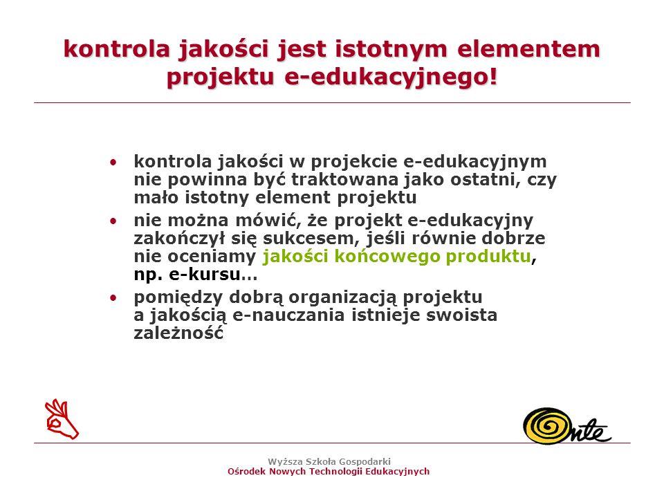 Wyższa Szkoła Gospodarki Ośrodek Nowych Technologii Edukacyjnych kontrola jakości jest istotnym elementem projektu e-edukacyjnego.