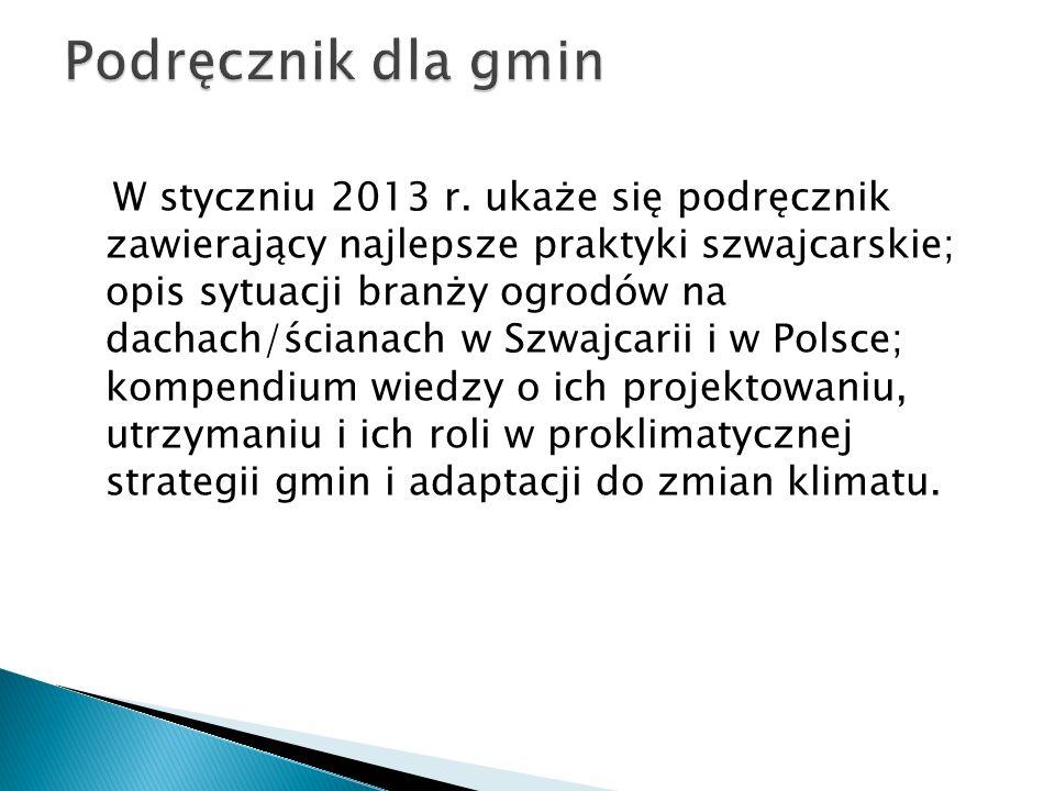 W styczniu 2013 r. ukaże się podręcznik zawierający najlepsze praktyki szwajcarskie; opis sytuacji branży ogrodów na dachach/ścianach w Szwajcarii i w