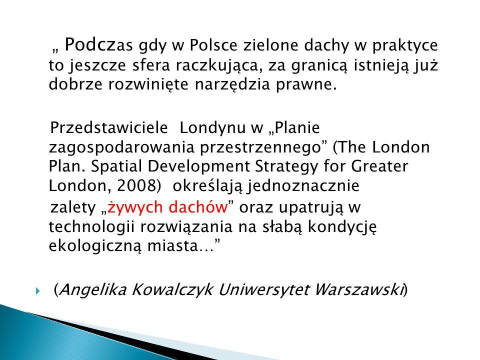 Podcz as gdy w Polsce zielone dachy w praktyce to jeszcze sfera raczkująca, za granicą istnieją już dobrze rozwinięte narzędzia prawne. Przedstawiciel
