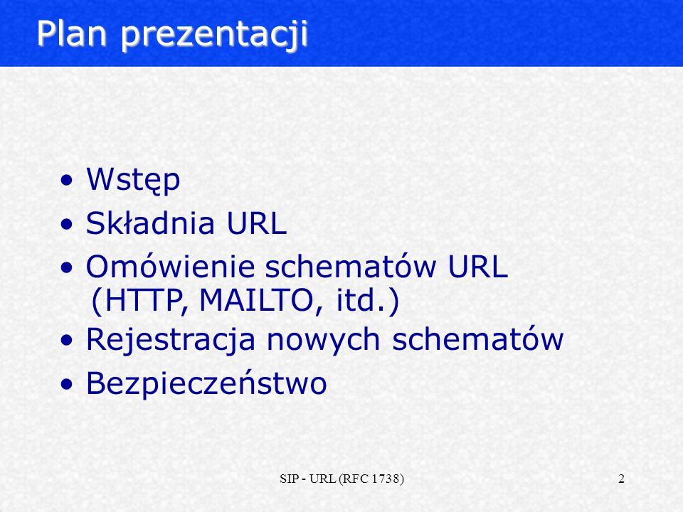 SIP - URL (RFC 1738)13 Rodzaje protokołów: NEWS (RFC 1036) NEWS – używany do obsługi grup dyskusyjnych, obsługuje klienta USENETowego Ogólna składnia: news: lub news: